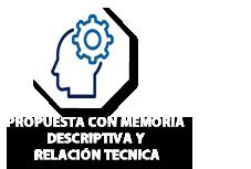 Elaboración de la propuesta con memoria descriptiva y relación tecnica